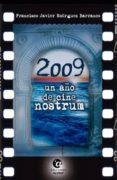 2009 UN AÑO DE CINE NOSTRUM - 9788494371202 - F. JAVIER RODRIGUEZ BARRANCO