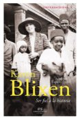 CONVERSACIONES CON KAREN BLIXEN: SER FIEL A LA HISTORIA (2ª ED.) - 9788494777202 - KAREN BLIXEN