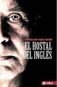EL HOSTAL DEL INGLÉS - 9788494792502 - FRANCISCO JOSE SEGURA GARRIDO