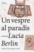 UN VESPRE AL PARADÍS - 9788494911002 - LUCIA BERLIN