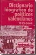 DICCIONARIO BIOGRAFICO DE POLITICOS VALENCIANOS 1810-2006 - 9788495484802 - JAVIER PANIAGUA