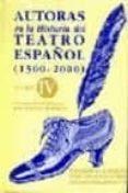 AUTORAS EN LA HISTORIA DEL TEATRO ESPAÑOL (1500-2000): CATALOGO D E INDICES - 9788495576002 - VV.AA.