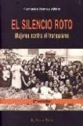 EL SILENCIO ROTO: MUJERES CONTRA EL FRANQUISMO (EL VIEJO TOPO) - 9788495776402 - FERNANDA ROMEU ALFARO
