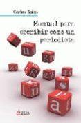MANUAL PARA ESCRIBIR COMO UN PERIODISTA - 9788496840102 - CARLOS SALAS
