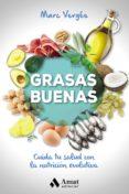 GRASAS BUENAS - 9788497359702 - MARC VERGES