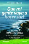 que mi gente vaya a hacer surf (2ª ed.)-yvon chouinard-9788498294002