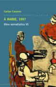 A MARXE, 1997 OBRA XORNALISTICA VI - 9788498650402 - CARLOS CASARES