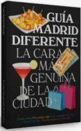 GUIA MADRID DIFERENTE: LA CARA MAS GENUINA DE LA CIUDAD - 9788498733402 - VV.AA.
