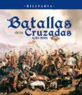 BATALLAS DE LAS CRUZADAS - 9788499281902 - VV.AA.