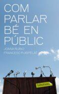 COM PARLAR BE EN PUBLIC - 9788499301402 - JOANA RUBIO
