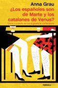 ¿LOS ESPAÑOLES SON DE MARTE Y LOS CATALANES DE VENUS? - 9788499424002 - ANNA GRAU