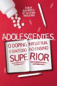 Descargar libro electrónico para móviles ADOLESCENTES, O DOPING INTELECTUAL E O ACESSO AO ENSINO SUPERIOR (Literatura española)