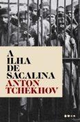 a ilha de sacalina (ebook)-anton pavlovitch tchekhov-9788588808102