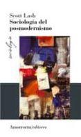 SOCIOLOGIA DEL POSMODERNISMO (2ª ED.) - 9789505181902 - SCOTT LASH