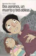 DOS ASESINOS, UN MUERTO Y TRES OBLEAS - 9789875040502 - MERCEDES PEREZ SABBI