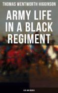 Libros de descarga de audio gratis en línea ARMY LIFE IN A BLACK REGIMENT - CIVIL WAR MEMOIR (Spanish Edition) 4064066052812