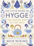 THE LITTLE BOOK OF HYGGE: THE DANISH WAY TO LIVE WELL - 9780241283912 - MEIK VIKING