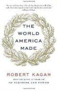 the world america made-robert kagan-9780345802712