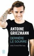 DERRIERE LE SOURIRE - 9782290163412 - ANTOINE GRIEZMANN
