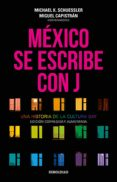 MÉXICO SE ESCRIBE CON J (EBOOK) - 9786073161312 - SCHUESSLER MICHAEL K.