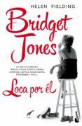 BRIDGET JONES. LOCA POR EL - 9788408140412 - HELEN FIELDING