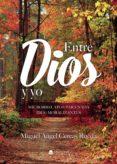Libros electrónicos gratuitos para descargar en color nook ENTRE DIOS Y YO. MICRORRELATOS PARA NADA (DES) MORALIZANTES  9788413386812