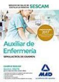 AUXILIAR DE ENFERMERÍA DEL SERVICIO DE SALUD DE CASTILLA-LA MANCHA (SESCAM). SIMULACRO DE EXAMEN - 9788414205112 - VV.AA.