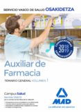 AUXILIAR DE FARMACIA DE OSAKIDETZA-SERVICIO VASCO DE SALUD. TEMARIO GENERAL VOLUMEN 1 - 9788414216712 - VV.AA.