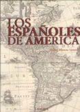los españoles de america-abdon mateos-9788415458012