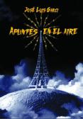 APUNTES EN EL AIRE - 9788415606512 - JOSE LUIS GARCI