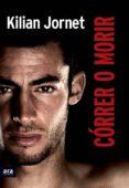 CORRER O MORIR (CATALAN) - 9788415642312 - KILIAN JORNET
