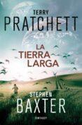 LA TIERRA LARGA (SAGA LA TIERRA LARGA 1) - 9788415831112 - TERRY PRATCHETT