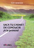 SACA TU CARNET DE CONDUCIR ¡A LA PRIMERA! - 9788415904212 - VV.AA.
