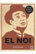 EL NOI. VIDA I MORT D UN HOME LLIURE - 9788416249312 - LLUIS JUSTE DE NIN