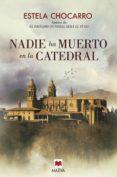 NADIE HA MUERTO EN LA CATEDRAL - 9788416363612 - ESTELA CHOCARRO