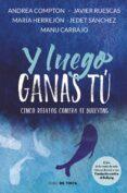 Y LUEGO GANAS TÚ - 9788416588312 - VV.AA.