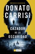 EL CAZADOR DE LA OSCURIDAD (SERIE MARCUS & SANDRA 2) - 9788416634712 - DONATO CARRISI