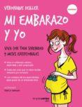 MI EMBARAZO Y YO: VIVA CON TODA SERENIDAD 9 MESES EXCEPCIONALES - 9788416972012 - VERONIQUE DEILLER
