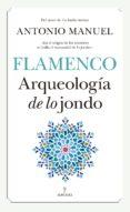 FLAMENCO: ARQUEOLOGIA DE LO JONDO - 9788417418212 - MANUEL ANTONIO