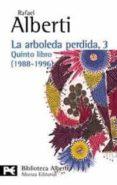LA ARBOLEDA PERDIDA, 3:  QUINTO LIBRO (1988-1996) - 9788420638812 - RAFAEL ALBERTI