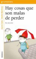 HAY COSAS QUE SON MALAS DE PERDER - 9788424686512 - JAUME CELA