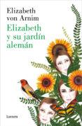 elizabeth y su jardín alemán (ebook)-elizabeth von arnim-sara morante-9788426404312