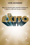 EL EXITO - 9788427041912 - LUIS ALVAREZ