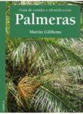 PALMERAS GUIA DE ESTUDIO E IDENTIFICACION - 9788428210812 - MARTIN GIBBONS