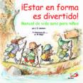 ¡ESTAR EN FORMA ES DIVERTIDO! MANUAL DE VIDA SANA PARA NIÑOS - 9788428540612 - J. S. JACKSON