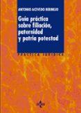 GUIA PRACTICA SOBRE FILIACION, PATERNIDAD Y PATRIA POTESTAD - 9788430959112 - ANTONIO ACEVEDO BERMEJO