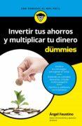 invertir tus ahorros  y multiplicar tu dinero para dummies (ebook)-angel faustino-9788432902512