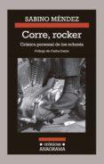 corre, rocker: crónica personal de los ochenta (ebook)-sabino mendez-9788433939012