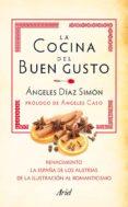 (pe) la cocina del buen gusto (recetas con historia: el romanticismo, la españa de los austrias) (caja)-angeles diaz simon-9788434405912