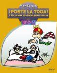 ¡PONTE LA TOGA! Y SOLUCIONA TUS PROBLEMAS LEGALES PARA TORPES - 9788441533912 - MAR LESMES